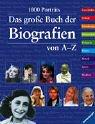 diverse Autoren: 1000 Porträts - Das große Buch der Biografien von A - Z