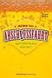 Jochen Till: Absch(l)ussfahrt - Wer einschläft, verliert!