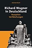 Udo Bermbach: Richard Wagner in Deutschland