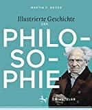 Martin F. Meyer: Illustrierte Geschichte der Philosophie