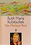 Ruth Maria Kubitschek: Das Flüstern Pans
