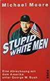 Michael Moore: Stupid White Men