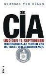 Andreas von B�low: Die CIA und der 11. September: Internationaler Terror und die Rolle der Geheimdienste