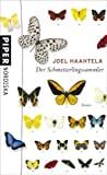 Joel Haahtela: Der Schmetterlingssammler