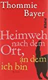 Thommie Bayer: Heimweh nach dem Ort, an dem ich bin