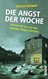 Walter Krämer: Die Angst der Woche