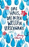 Lucy Clarke: Das Haus, das in den Wellen verschwand