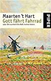 Maarten 't Hart: Gott fährt Fahrrad oder Die wunderliche Welt meines Vaters