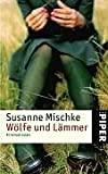 Susanne Mischke: W�lfe und L�mmer