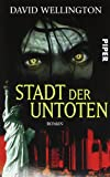 David Wellington: Stadt der Untoten