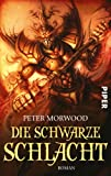 Peter Morwood: Die schwarze Schlacht