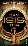 Marliese Arold: Das Isis Tor