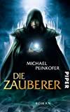 Michael Peinkofer: Die Zauberer
