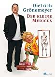 Dietrich Grönemeyer: Der kleine Medicus