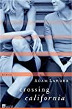 Adam Langer: Crossing California