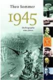Theo Sommer: 1945: Die Biographie eines Jahres