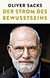 Oliver Sacks: Der Strom des Bewusstseins. Über Kreativität und Gehirn