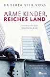 Huberta von Voss: Arme Kinder, reiches Land. Ein Bericht aus Deutschland