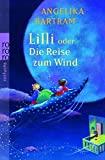 Angelika Bartram: Lilli oder Die Reise zum Wind