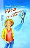 Alexa Hennig von Lange: Mira schwer verliebt