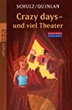 Daniel Quinlan, Stefanie Schulz: Crazy days - und viel Theater