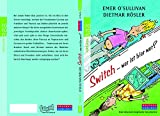 Emer O'Sullivan, Diemar Rösler: Switch - wer ist hier wer?