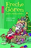 Christiane Steen: Freche Gören feiern Weihnachten