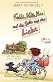Mara Schindler: Freddi, Valle Müs und die Sache mit der Liebe