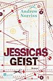Andrew Norriss: Jessicas Geist