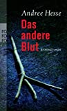 Andree Hesse: Das andere Blut
