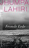 Jhumpa Lahiri: Fremde Erde