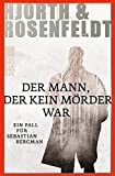 Michael Hjordt, Hans Rosenfeldt: Der Mann, der kein M�rder war.