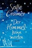 Sofie Cramer: Der Himmel kann warten