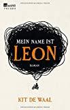 Kit de Waal: Mein Name ist Leon