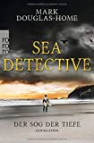 Mark Douglas-Home: Sea Detective. Der Sog der Tiefe