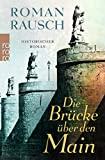 Roman Rausch: Die Brücke über den Main