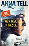 Anna Tell: Vier Tage in Kabul