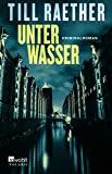 Till Raether: Unter Wasser