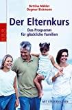 Bettina M�hler: Der Elternkurs. Das Programm f�r gl�ckliche Familien