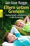 Jan-Uwe Rogge: Eltern setzen Grenzen