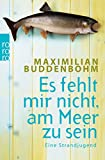 Maximilian Buddenbohm: Es fehlt mir nicht, am Meer zu sein. Eine Strandjugend
