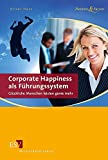 Oliver Haas: Corporate Happiness als Führungssystem
