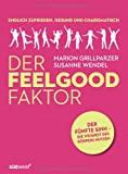 Marion Grillparzer, Susanne Wendel: Der Feelgood Faktor