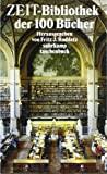 Fritz J. Raddatz: ZEIT- Bibliothek der 100 B�cher