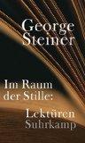 George Steiner: Im Raum der Stille: Lekt�ren