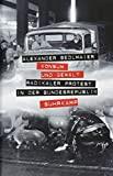 Walter Sedlmaier: Konsum und Gewalt - Radikaler Protest in der Bundesrepublik