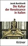 Jacob Burckhardt: Die Kultur der Renaissance in Italien. Ein Versuch. Mit Vorwort von Hubert Locher