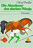 Otfried Preussler: Die Abenteuer des starken Wanja