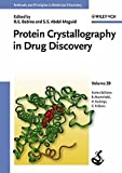 S.S Abdel-Meguid, R.E. Babine: Protein Crystallography in Drug Discovery