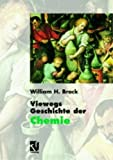 William H. Brock: Viewegs Geschichte der Chemie